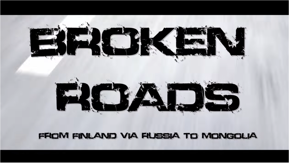 You Tube Video: Broken Roads - from Finland to Mongolia on a motorcycle - (c) jyrifilms